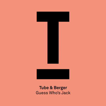 Tube & Berger - Guess Who's Jack