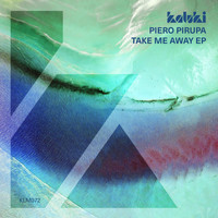 Piero Pirupa - Take Me Away EP