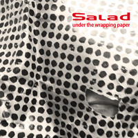 Salad - Under The Wrapping Paper