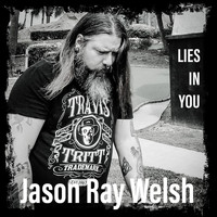 Jason Ray Welsh - Lies in You