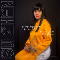 Sui Zhen - Perfect Place