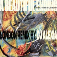 Frances Ouseley - A Beautiful Ending (London Remix by Dj Alexia)