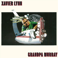 Xavier Lynn - Grandpa Murray