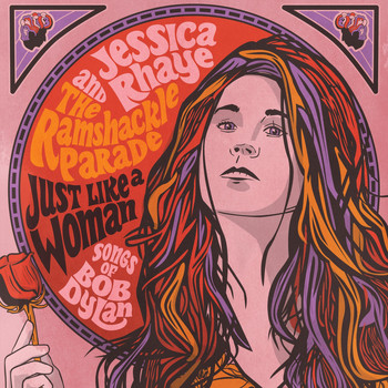 Jessica Rhaye & The Ramshackle Parade - Just Like a Woman: Songs of Bob Dylan