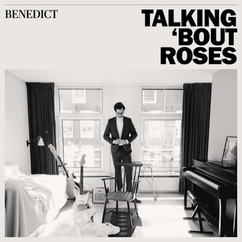 Benedict - Talking 'bout Roses