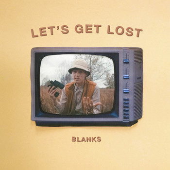 Blanks - Let's Get Lost