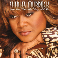 Shirley Murdock - Good Man / The Little Things / Call Me