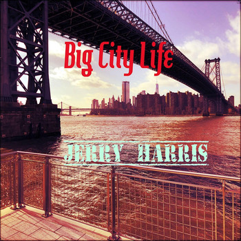 Jerry Harris - Big City Life