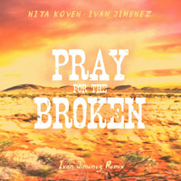 Nita Koven & Ivan Jimenez - Pray for the Broken (Ivan Jimenez Remix)