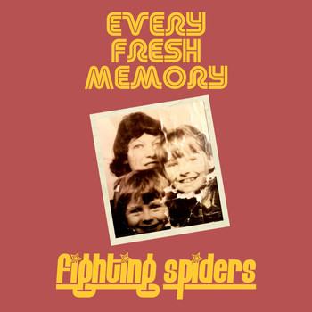 Fighting Spiders - Every Fresh Memory