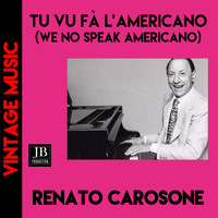 Renato Carosone - Tu Vuò Fa' L'Americano (We No Speak Americano)