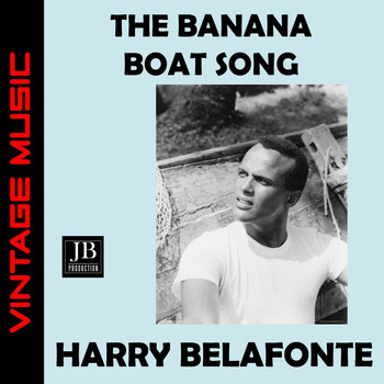Harry Belafonte - The Banana Boat Song