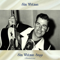 Slim Whitman - Slim Whitman Sings (Remastered 2019)