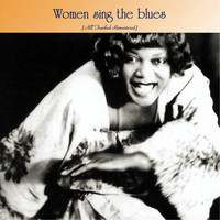 Varius Artists - Women sing the blues (All Tracks Remastered)