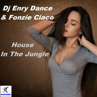 DJ Enry Dance, Fonzie Ciaco - House In The Jungle
