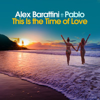 Alex Barattini - This Is the Time of Love