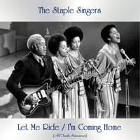 The Staple Singers - Let Me Ride / I'm Coming Home (All Tracks Remastered)