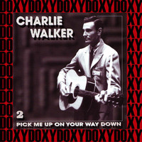 Charlie Walker - Pick Me Up on Your Way Down, Vol.2 (Remastered Version) (Doxy Collection)