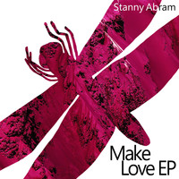Stanny Abram - Make Love - EP