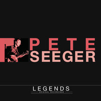 Pete Seeger - Legends - Pete Seeger