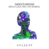 Daddy's Groove - Been A Long Time (The Remixes)