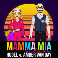 HUGEL - Mamma Mia (feat. Amber Van Day) (The Remixes [Explicit])