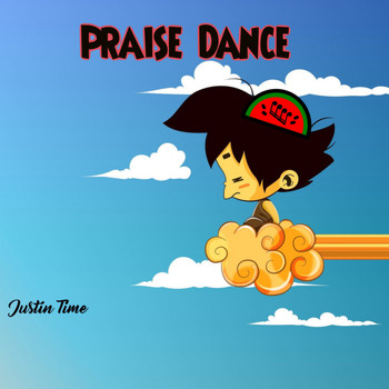 Justin Time The Rookie - Praise Dance (feat. Ramiah) (Radio Edit)