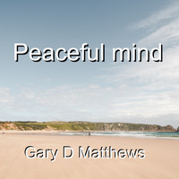 Gary D Matthews - Peaceful Mind