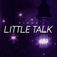 Fiona - Little Talk