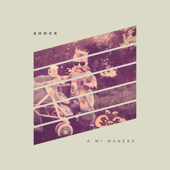 Shock - A Mi Manera (Explicit)