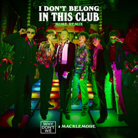 Why Don't We & Macklemore - I Don't Belong In This Club (MIME Remix)