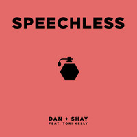 Dan + Shay - Speechless (feat. Tori Kelly)
