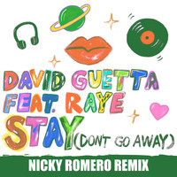 David Guetta - Stay (Don't Go Away) [feat. Raye] (Nicky Romero Remix)