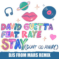 David Guetta - Stay (Don't Go Away) [feat. Raye] (Djs from Mars Remix)