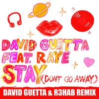 David Guetta - Stay (Don't Go Away) [feat. Raye] (David Guetta & R3HAB Remix)