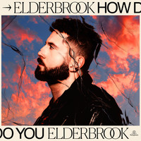 Elderbrook - How Do You