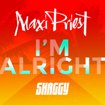 Maxi Priest - I'm Alright (feat. Shaggy)