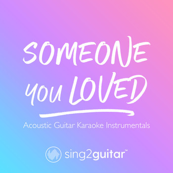 Sing2Guitar - Someone You Loved (Acoustic Guitar Karaoke Instrumentals)