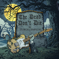 Sturgill Simpson - The Dead Don't Die