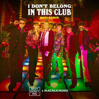 Why Don't We & Macklemore - I Don't Belong In This Club (MOTi Remix)