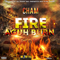 Cham - Fire Aguh Bun (Explicit)