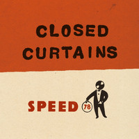 Speed 78 - Closed Curtains