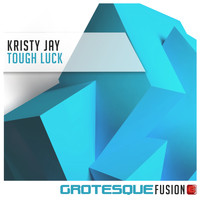 Kristy Jay - Tough Luck