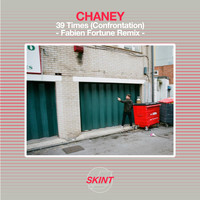Chaney - 39 Times (Confrontation) (Fabien Fortune Remix)