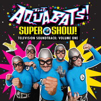 The Aquabats - Super Show! Vol. 1 (Music from The Aquabats! Super Show! Soundtrack)