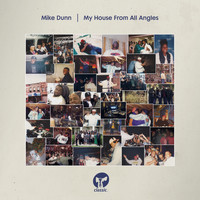Mike Dunn - My House From All Angles (Explicit)