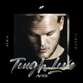 Avicii - Tough Love (Tiësto Remix)