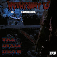 Wednesday 13 - The Dixie Dead (Explicit)