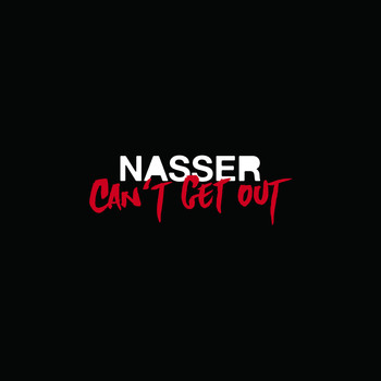 Nasser - Can't Get Out
