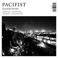 Pacifist - Greyscale Dreams (Explicit)